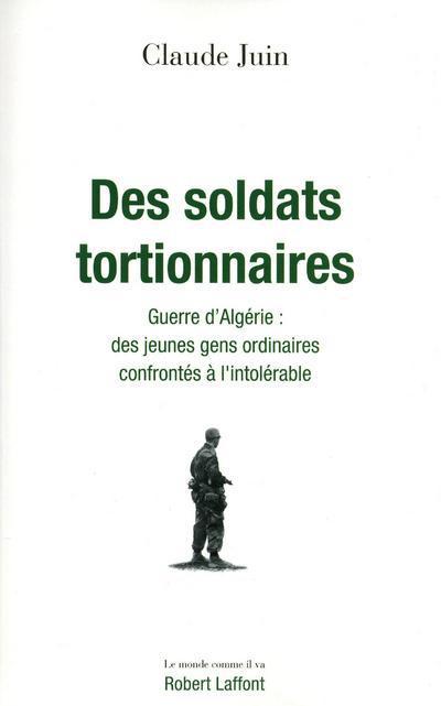 DES SOLDATS TORTIONNAIRES : GUERRE D'ALGERIE
