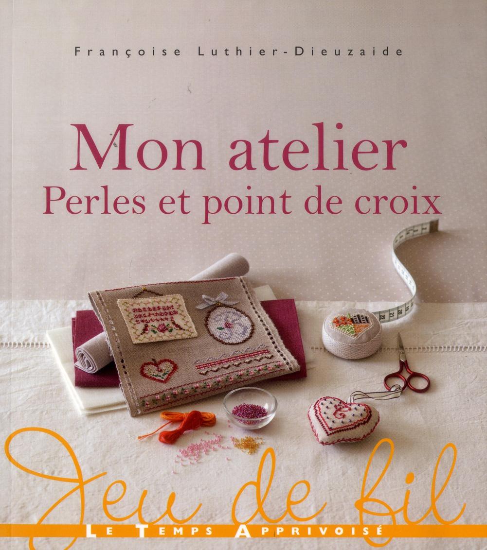 Mon Atelier Perles Et Point De Croix