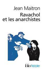 Couverture de Ravachol Et Les Anarchistes