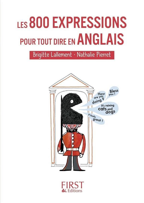 Le Petit Livre; Les 800 Expressions Pour Tout Dire En Anglais