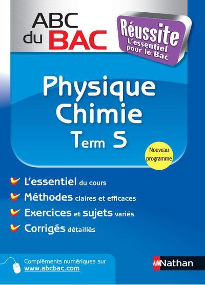 Abc Du Bac Reussite T.5; Physique Chimie ; Terminale S