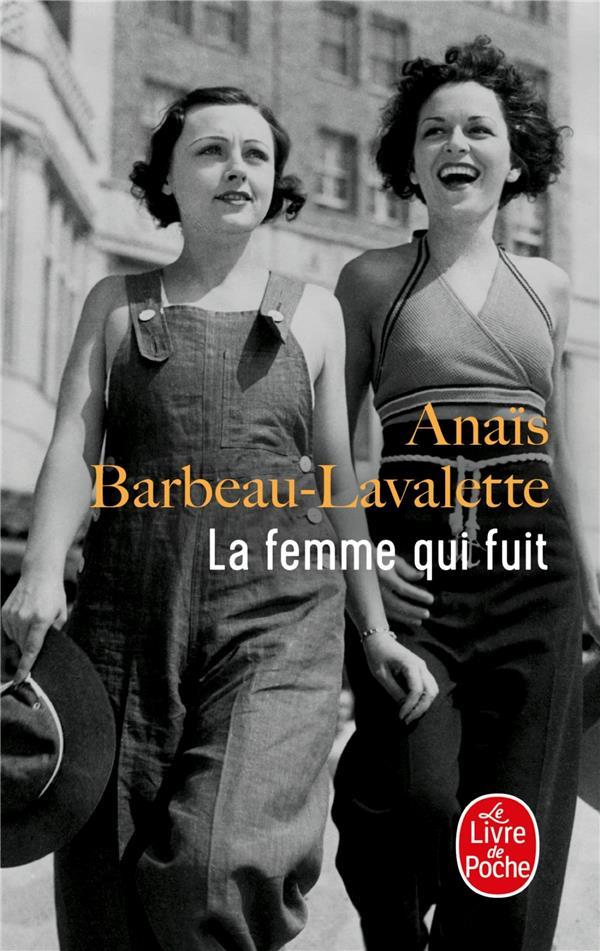 femme qui fuit (La) : roman | Barbeau-Lavalette, Anaïs. Auteur
