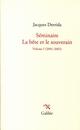 SEMINAIRE : LA BETE ET LE SOUVERAIN T1 (2001-2002)