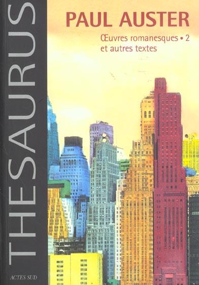 Paul Auster - Oeuvres Romanesques.2 Et Autres Textes