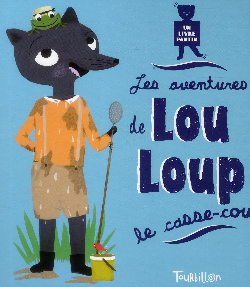 Les Aventures De Lou-Loup Le Casse-Cou