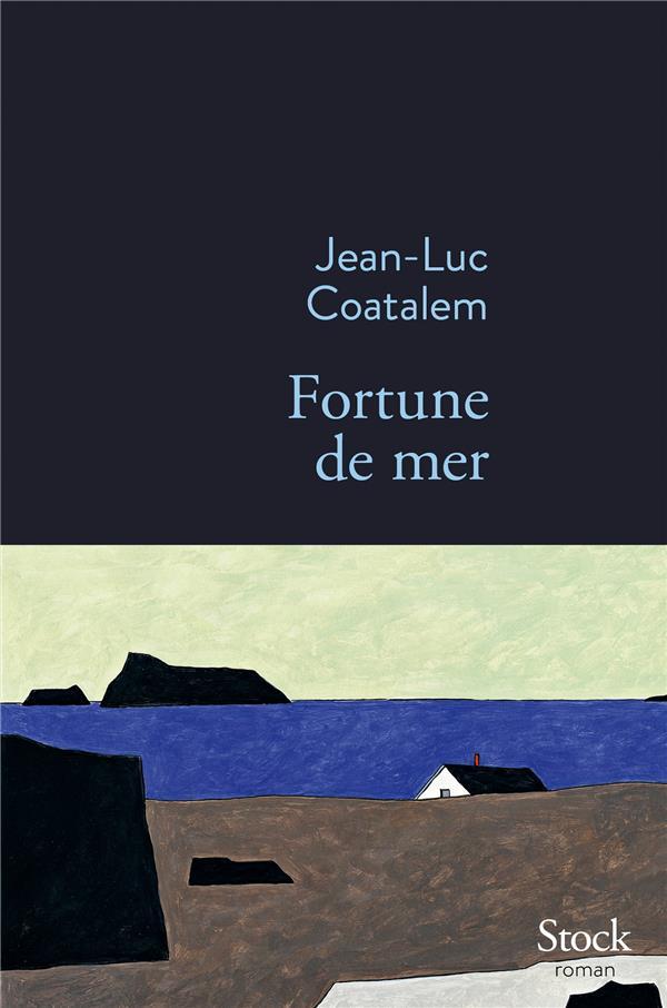 Fortune de mer : roman / Jean-Luc Coatalem | Coatalem, Jean-Luc (1959-....)