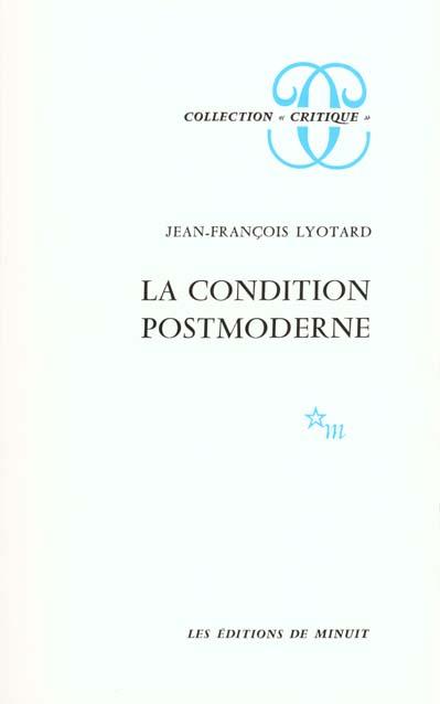 LA CONDITION POSTMODERNE : RAPPORT SUR LE SAVOIR