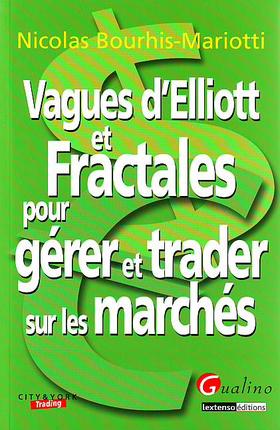 Vagues D'Elliott Et Fractales Pour Gerer Et Trader Sur Les Marches Financiers