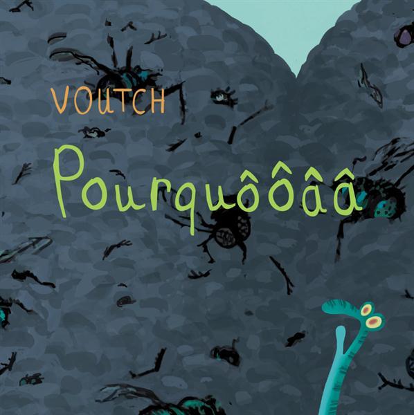 pourquôôââ | Voutch