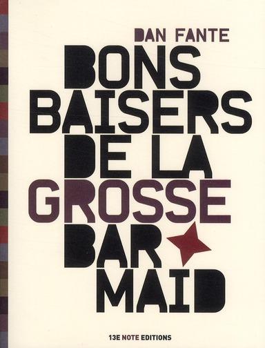 Bons baisers de la grosse barmaid : poèmes d'extase et d'alcool | Fante, Dan. Auteur