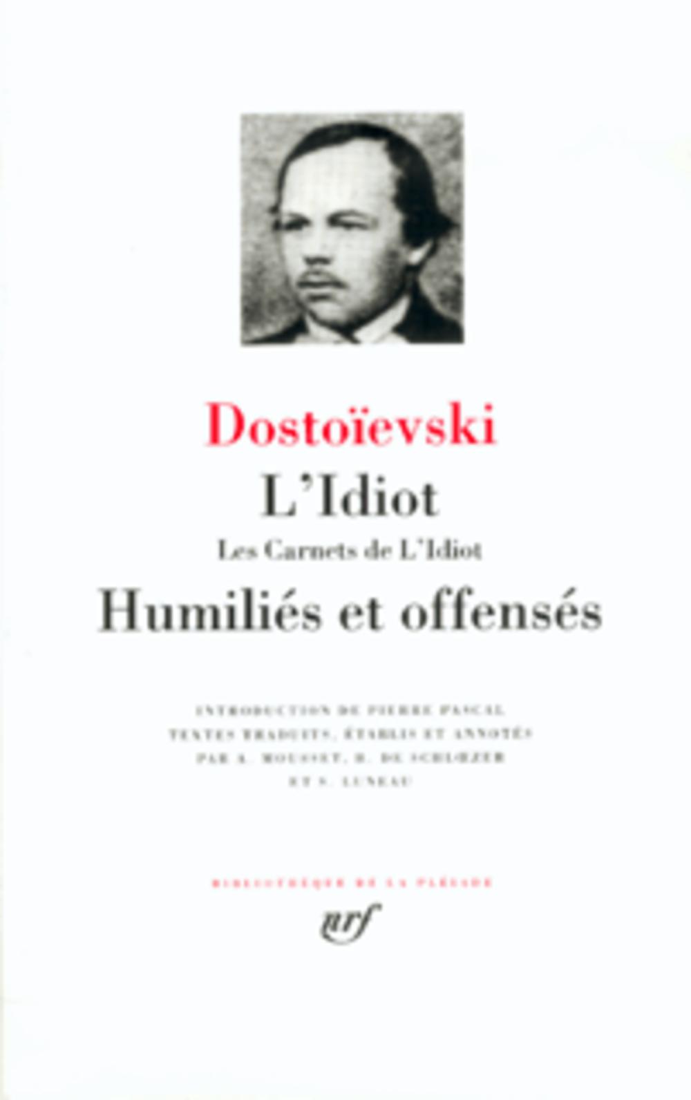 L'Idiot ; Les Carnets De L'Idiot ; Humilies Et Offenses