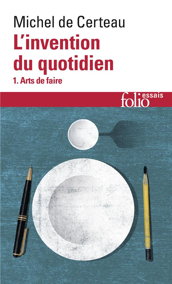 L'INVENTION DU QUOTIDIEN T.1 : LES ARTS DE FAIRE