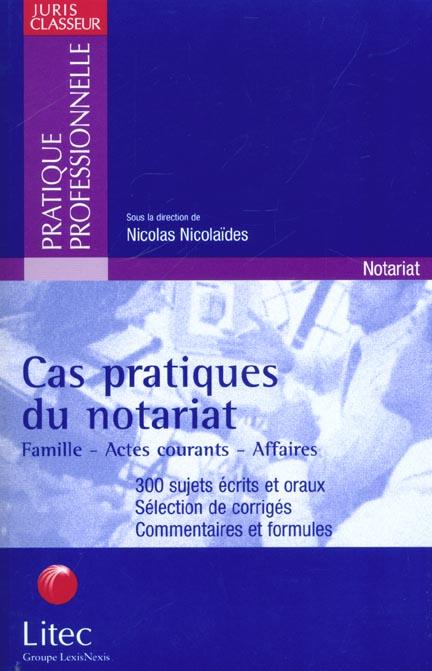 Cas Pratiques Du Notariat -Famille-Actes Courants-Affaires