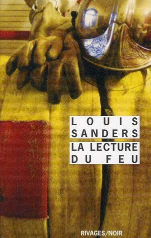 lecture du feu (La) | Sanders, Louis. Auteur