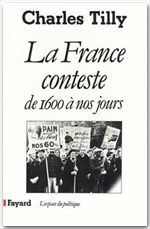La France Conteste ; De 1600 A Nos Jours