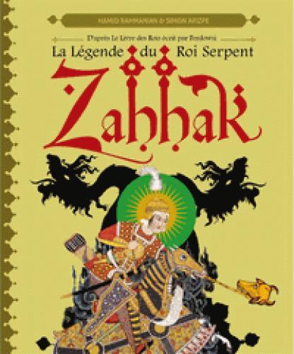 Zahhak ; la légende du roi serpent