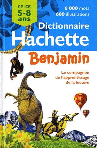 Dictionnaire Hachette Benjamin ; Cp/Ce ; 5/8 Ans (Edition 2011)