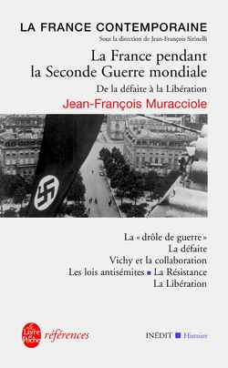 La France Pendant La Seconde Guerre Mondiale : Inedit