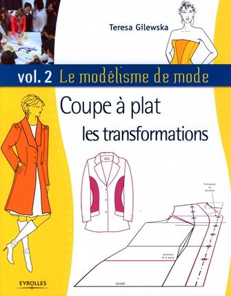 Le Modelisme De Mode T.2 ; Coupe A Plat : Les Transformations