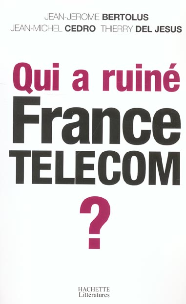 Qui A Ruine France Telecom ?