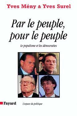 PAR LE PEUPLE POUR LE PEUPLE  POPULISME ET DEMOCRATIES*