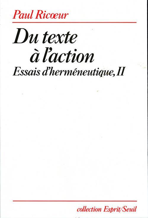 DU TEXTE A L'ACTION : ESSAI D'HERMENEUTIQUE T2