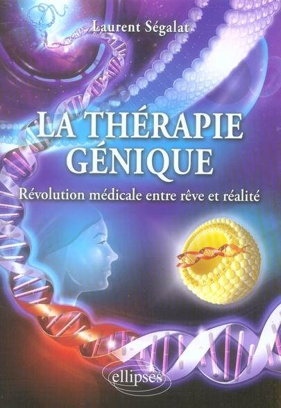 La Therapie Genique Revolution Medicale Entre Reve & Realite