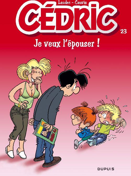 Cedric T.23 ; Je Veux L'Epouser !