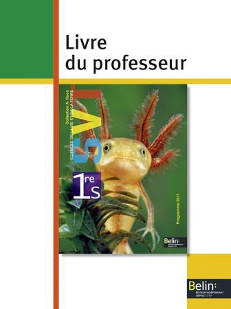 Sciences De La Vie Et De La Terre Svt ; 1ere S ; Livre Du Professeur