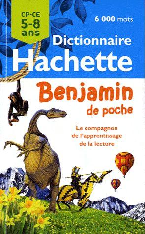 Dictionnaire Hachette Benjamin De Poche ; Cp/Ce ; 5/8 Ans (Edition 2011)