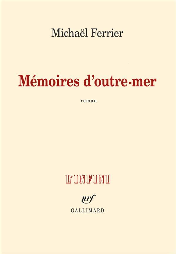 Mémoires d'outre-mer : roman / Michaël Ferrier | Ferrier, Michaël (1964-....)