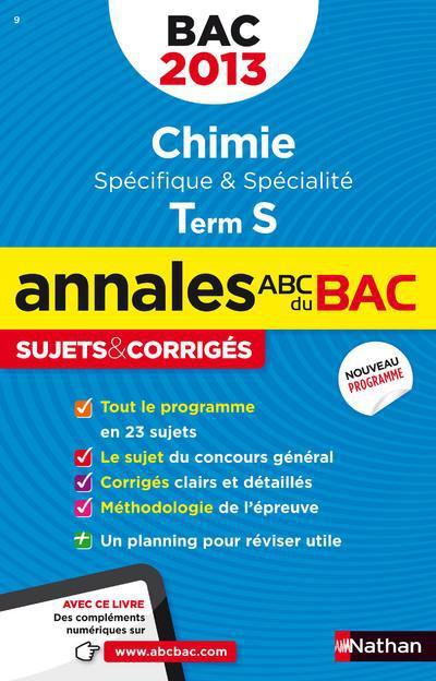 Annales Abc ; Sujets & Corriges; Chimie ; Terminale S ; Specifique & Specialite (Edition 2013)