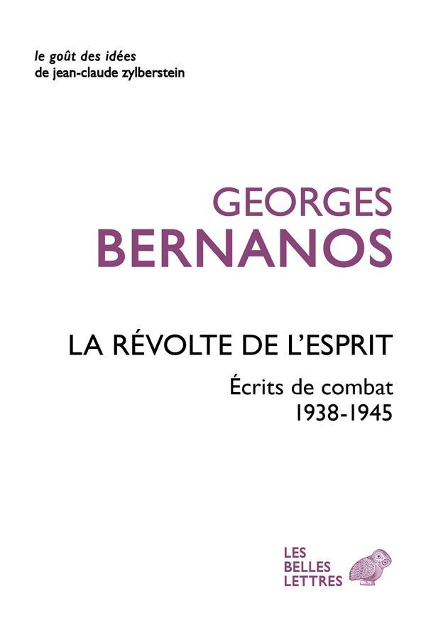 LA REVOLTE DE L'ESPRIT : ECRITS DE COMBAT 1938-1945