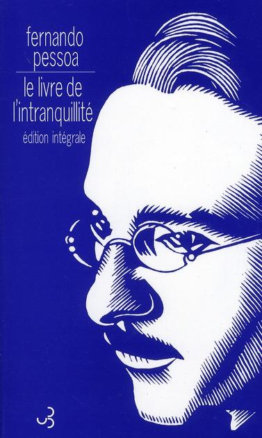 LE LIVRE DE L'INTRANQUILLITE (EDITION INTEGRALE)