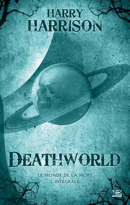 Deathworld ; Le Monde De La Mort ; Integrale