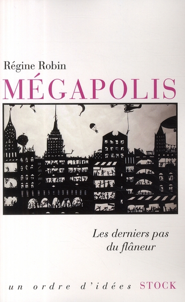 MEGAPOLIS, LES DERNIERS PAS DU FLANEUR