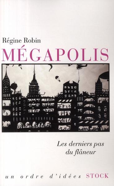 MEGAPOLIS, LES DERNIERS PAS DU FLANEUR