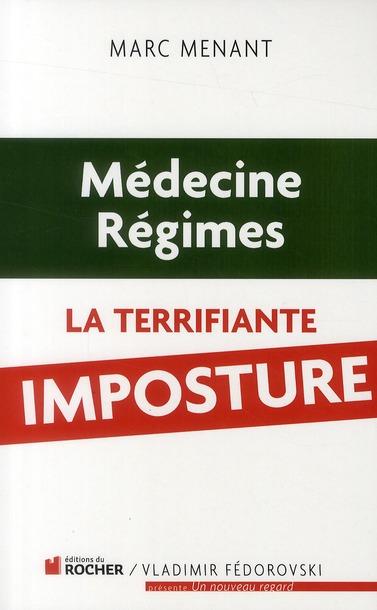 Medecine, Regimes ; La Terrifiante Imposture