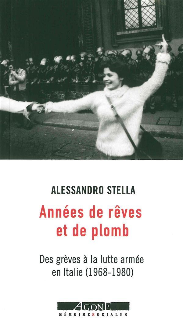 ANNEES DE REVES ET DE PLOMB, DES GREVES A LA LUTTE ARMEE EN ITALIE (1968-1980)