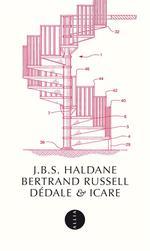 Couverture de Dédale et Icare ; Dédale ou la science de l'avenir / Icare ou l'avenir de la science
