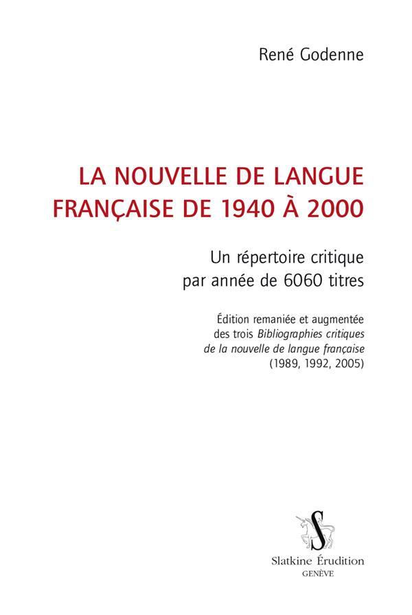 La nouvelle de langue française de 1940 à 2000 ; un répertoire critique par année de 6060 titres