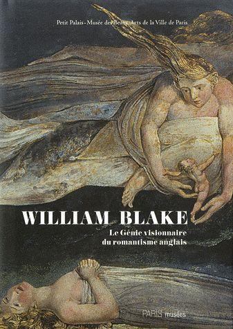 WILLIAM BLAKE, LE GENIE VISIONNAIRE DU ROMANTISME ANGLAIS