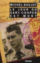 LE JOUR OU GARY COOPER EST MORT