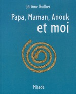 Couverture de Papa, maman, Anouk et moi