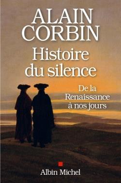 UNE HISTOIRE DU SILENCE DE LA RENAISSANCE A NOS JOURS