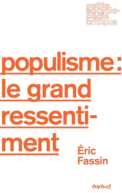 LE POPULISME : LE GRAND RESSENTIMENT