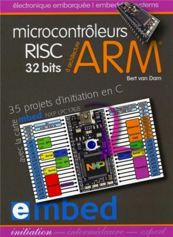 Microcontroleurs Risc 32 Bits A Architecture Arm. 35 Projetsd'Initiation En C Avec La Carte Mbed Nxp
