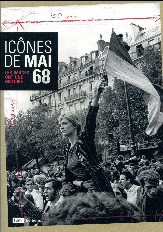 ICONES DE MAI 68 : LES IMAGES ONT UNE HISTOIRE