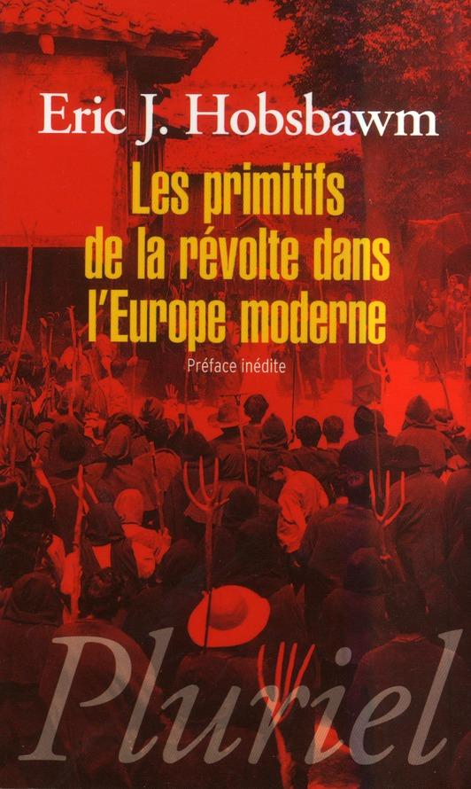 LES PRIMITIFS DE LA REVOLTE DANS L'EUROPE MODERNE