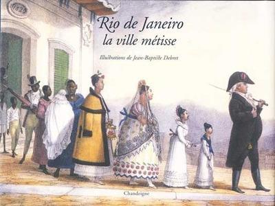 RIO DE JANEIRO LA VILLE METISSE